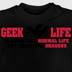 Geek life - there are dragons Shirts - Baby T-Shirt