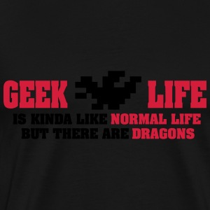 Geek life - there are dragons Tops - Mannen Premium T-shirt