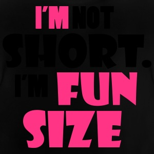 I'm not short - I'm fun size Shirts - Baby T-Shirt