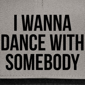 Dance With Somebody  Sweat-shirts - Casquette snapback