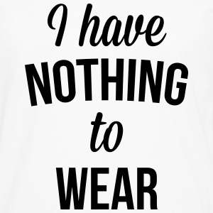 I Have Nothing To Wear  Tee shirts - T-shirt manches longues Premium Homme