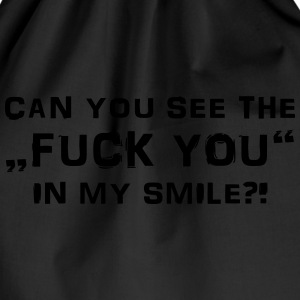 Can you see the Fuck You in my smile? Tee shirts - Sac de sport léger