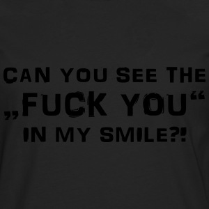 Can you see the Fuck You in my smile? Tee shirts - T-shirt manches longues Premium Homme