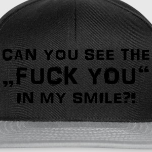 Can you see the Fuck You in my smile? Tee shirts - Casquette snapback