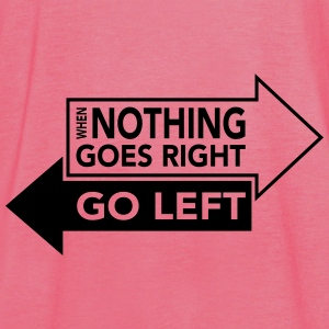 When Nothing Goes Right Go Left Bags & Backpacks - Women's Tank Top by Bella