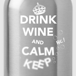 Drink Wine and Calm Keep White T-Shirts - Water Bottle