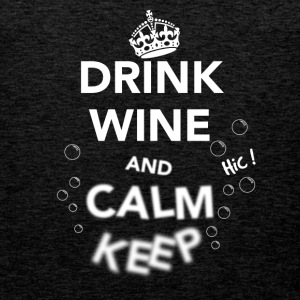 Drink Wine and Calm Keep White T-Shirts - Men's Premium Tank Top