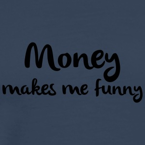 Männer Tank Top Money makes me funny Geld Dollar - Männer Premium T-Shirt
