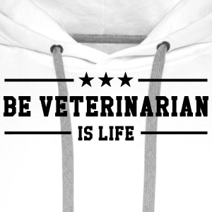 be Veterinarian is life Czapki  - Bluza męska Premium z kapturem