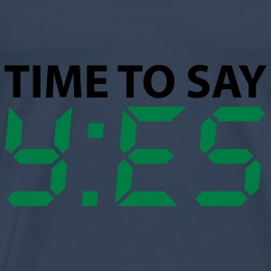 Time to say yes Tops - Männer Premium T-Shirt