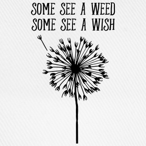 Some See A Weed, Some See A Wish Maglie a manica lunga - Cappello con visiera