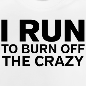 I Run To Burn Off The Crazy Skjorter - Baby-T-skjorte