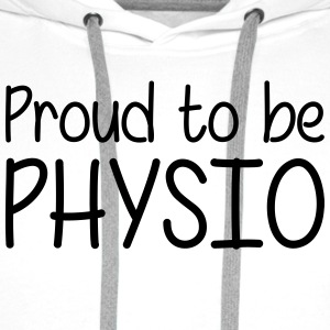 Proud to be Physio T-Shirts - Men's Premium Hoodie