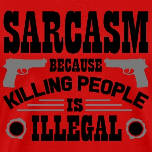 Sarcasm because killing people is illegal Tanktops - Mannen Premium T-shirt
