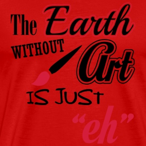 The Earth without art is just eh Langarmshirts - Männer Premium T-Shirt