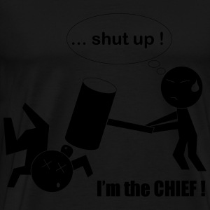 Tablier - Shut up,I'm the CHIEF ! - T-shirt Premium Homme