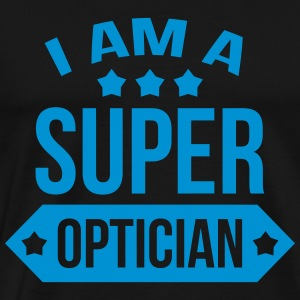I am a Super Optician Forklær - Premium T-skjorte for menn