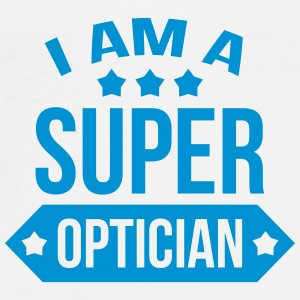 I am a Super Optician Mugs & Drinkware - Men's Premium T-Shirt