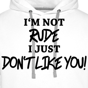 I'm not rude, I just don't like you! Koszulki - Bluza męska Premium z kapturem