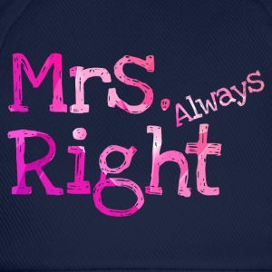 Mrs. always right Women's T-Shirt - Baseball Cap