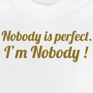Nobody is perfect. I'm Nobody ! Magliette - Maglietta per neonato