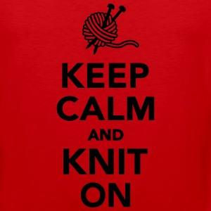 Keep calm and knit on T-Shirts - Männer Premium Tank Top