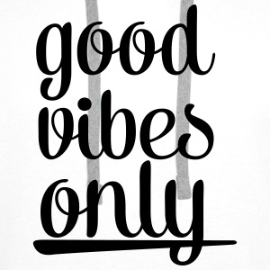 Good Vibes Only Tops - Mannen Premium hoodie
