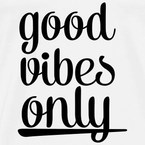 Good Vibes Only Tops - Men's Premium T-Shirt