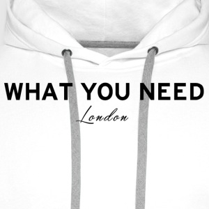 What you need London - Men's Premium Hoodie