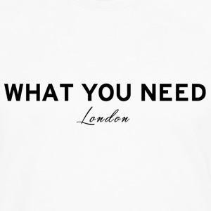 What you need London - Men's Premium Longsleeve Shirt