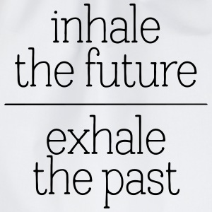 Inhale The Future - Exhale The Past T-shirts - Sportstaske