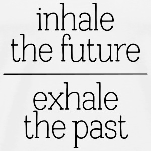 Inhale The Future - Exhale The Past Tank topy - Koszulka męska Premium