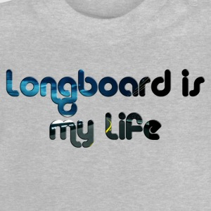Longboard is my Life 01 T-Shirts - Baby T-Shirt