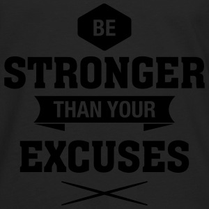 Be Stronger Than Your Excuses Pullover & Hoodies - Männer Premium Langarmshirt