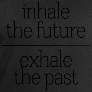 Inhale The Future - Exhale The Past Tee shirts - Sweat-shirt Homme Stanley & Stella