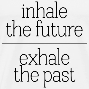 Inhale The Future - Exhale The Past Tops - Mannen Premium T-shirt