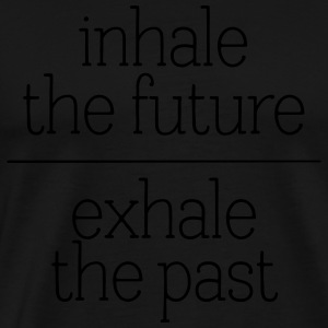 Inhale The Future - Exhale The Past Shirts met lange mouwen - Mannen Premium T-shirt