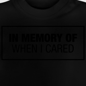In Memory Of When I Cared Shirts - Baby T-Shirt