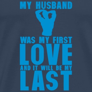 my husband was my first love last Sportbekleidung - Männer Premium T-Shirt