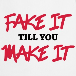 Fake it till you make it T-Shirts - Cooking Apron