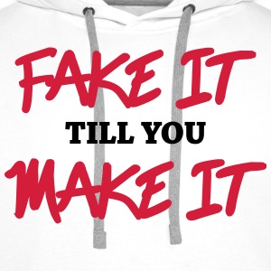 Fake it till you make it T-shirts - Premiumluvtröja herr