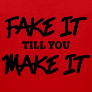 Fake it till you make it Shirts met lange mouwen - Mannen Premium tank top