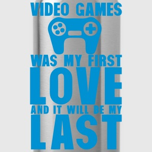 video games was my first love last Langarmshirts - Trinkflasche