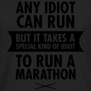 Any Idiot Can Run... T-Shirts - Männer Premium Langarmshirt