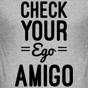 Check Your Ego Hoodies & Sweatshirts - Men's Slim Fit T-Shirt