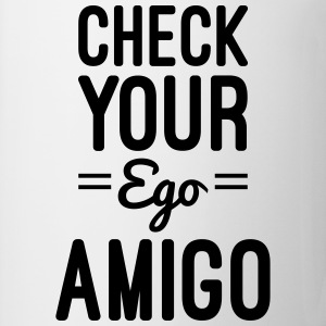 Check Your Ego Magliette - Tazza