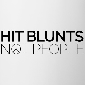 Hit Blunts, Not People Magliette - Tazza