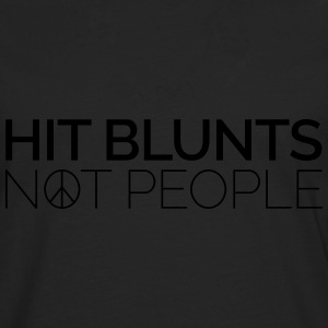 Hit Blunts, Not People T-Shirts - Men's Premium Longsleeve Shirt
