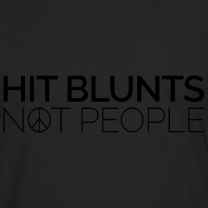 Hit Blunts, Not People Sudaderas - Camiseta de manga larga premium hombre