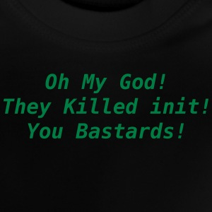 omg, they killed init T-Shirts - Baby T-Shirt